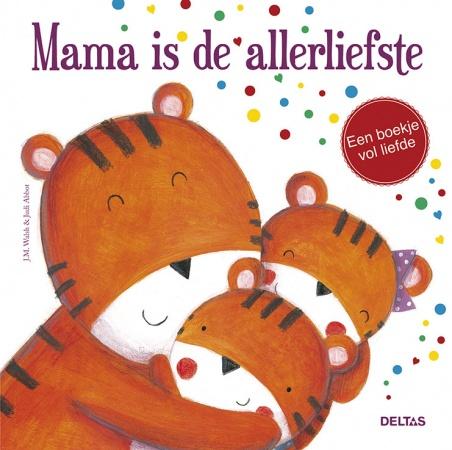 Deltas <br> Mama Is De Allerliefste
