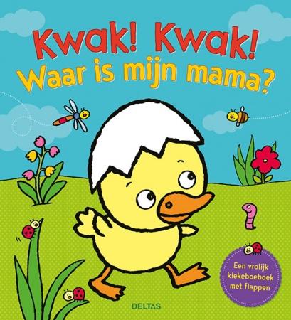 Deltas<br> Kwak Kwak Waar Is Mijn Mama