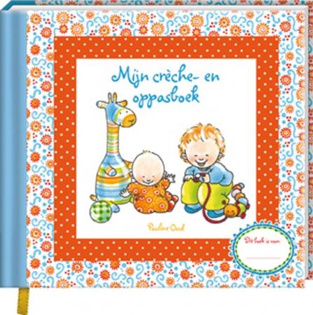 Pauline Oud <br>Mijn Crèche- En Oppasboek